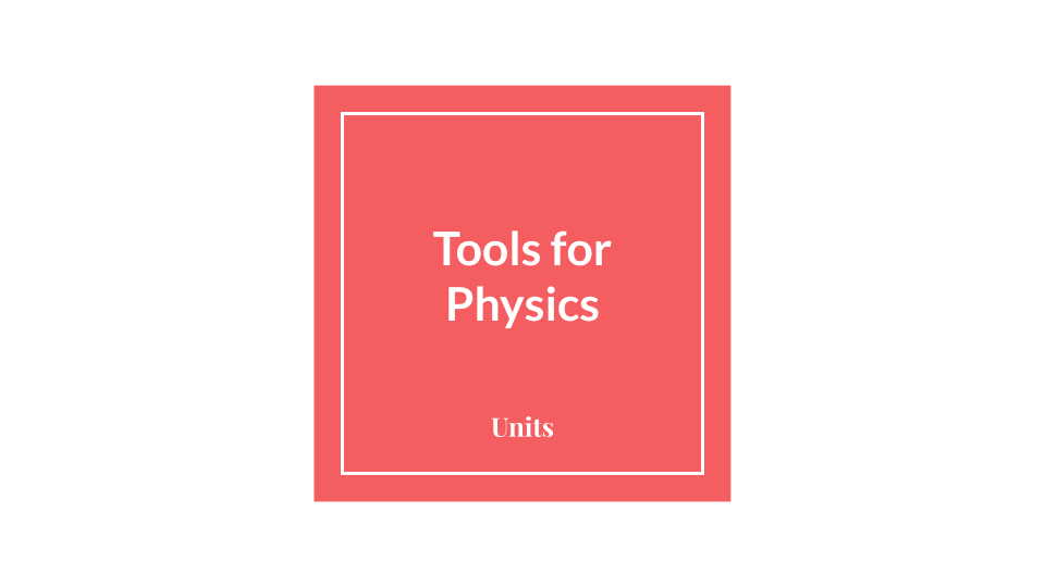 Physics Tools - Units by Amy Pezzoni (1).pptx.png