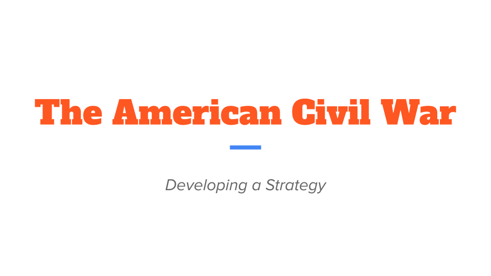 The American Civil War_ Developing a Strategy by Carrie Hamilton (1).pptx.png