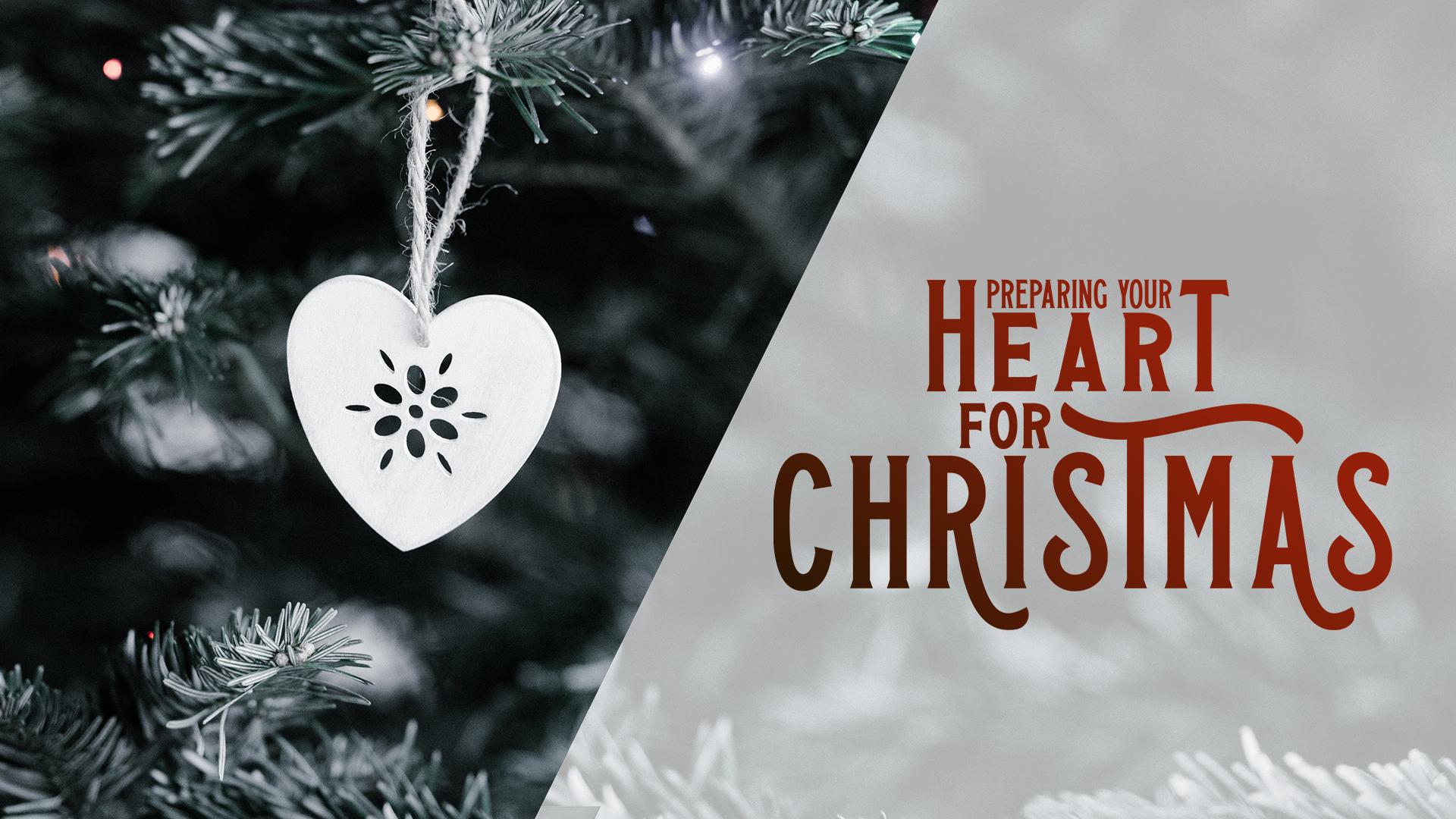 Preparing Your Heart for Christmas (December 2018)