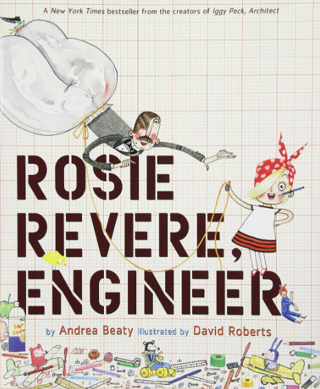 Rosie Revere Engineer    Andrea Beaty