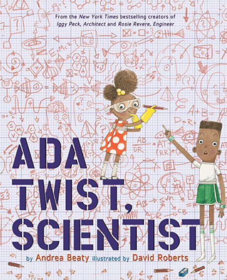 Ada Twist scientist    Andrea Beaty