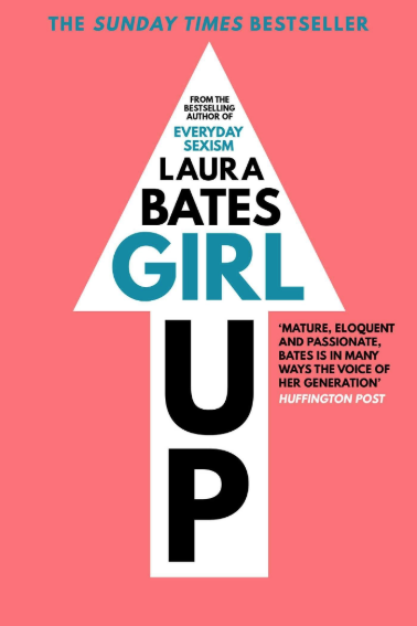 Girl Up    Laura Bates