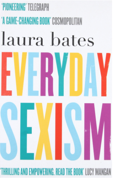 Everyday Sexism    Laura Bates