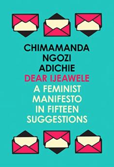 Dear Ijeawele    Chimamanda Ngozi Adichie