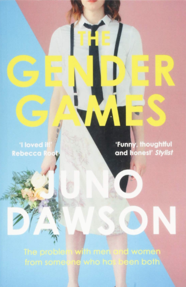 The Gender Games    Juno Dawson