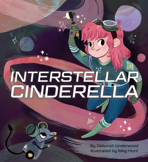 Interstellar Cinderella    Deborah Underwood