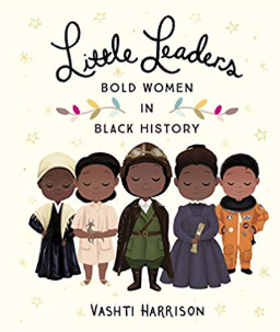 Little Leaders Bold Women in Black History    Vashti Harrison