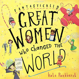 Fantastically Great Women Who Changed The World    Kate Pankhurst