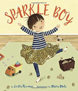 Sparkle Boy    Leslea Newman and Maria Mola