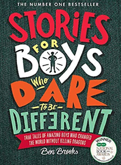 Stories for boys who dare to be different    Ben Brooks