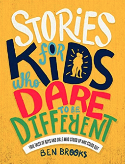 Stories for kids who dare to be different    Ben Brooks