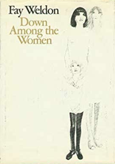 Down Among the Women    Fay Weldon