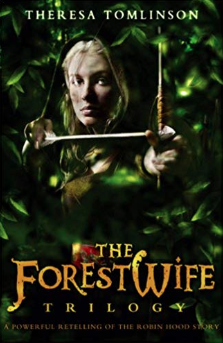 The Forest Wife Trilogy    Theresa Tomlinson