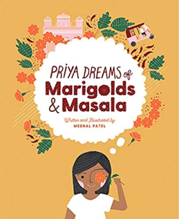 Priya Dreams of Marigolds and Masala    Meental Patel