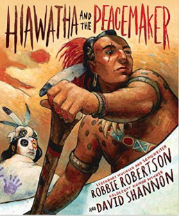 Hiawatha and the Peacemaker    Robbie Roberts
