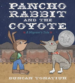 Pancho Rabbit and the Coyote    Duncan Tonatiuh