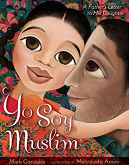 Yo Soy Muslim: A Father's Letter to His Daughter    Mark Gonzales