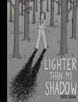 Lighter than my Shadow    Katie Green