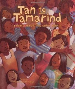 Tan to Tamarind: Poems about the Color Brown    Malathi Michelle Iyengar