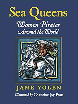 Sea Queens: Women Pirates Around the World    Jane Yolen