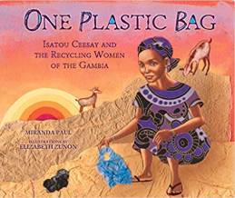 One Plastic Bag - Isatou Ceesay and the Recycling Women of Gambia    Miranda Paul