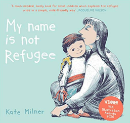 My Name is Not Refugee    Kate Milner