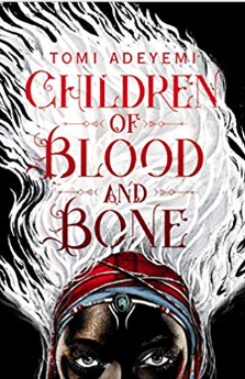 Children of Blood and Bone    Tomi Adeyemi