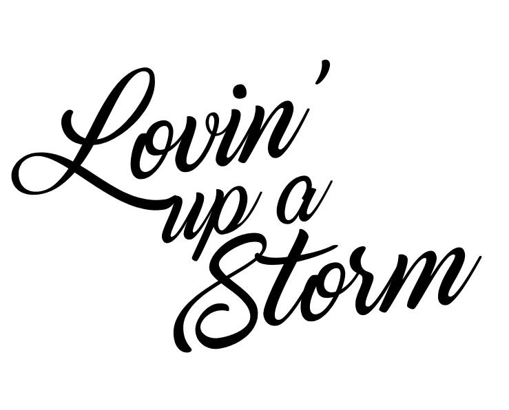 lovin up a storm text.jpeg