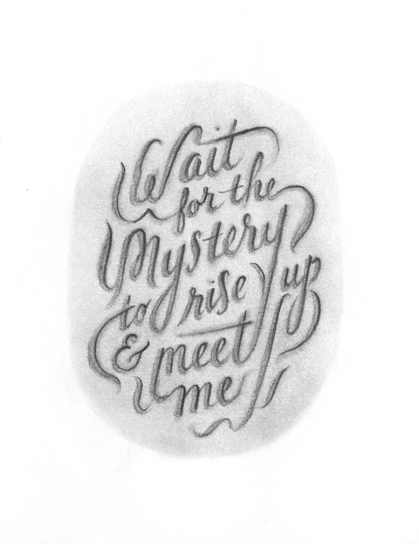 """Wait for the mystery to rise up and meet me."" illustrated lettering by Laura Dreyer. Lyrics by Sara Groves."