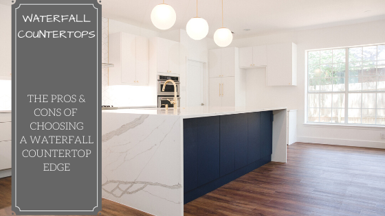 Waterfall Edges The Pros And Cons Of Choosing A Waterfall Countertop Edge Skelly Home