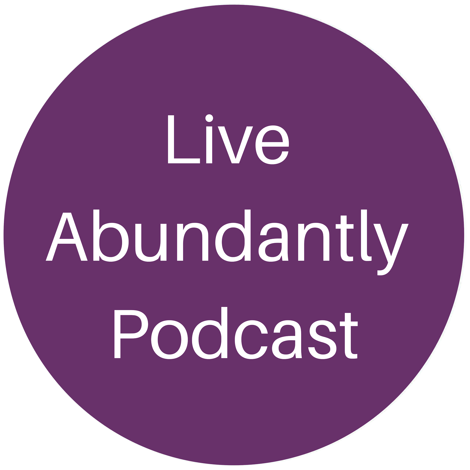 Live Abundantly Podcast.png