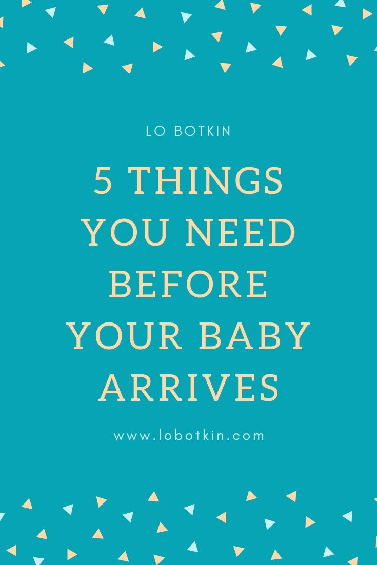 5 things you need before your baby arrives