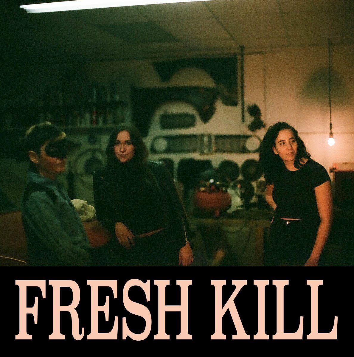 Fresh Kill - Fresh Kill
