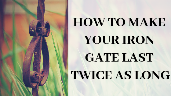 II Blog- Make Your Iron Gate Last 2x Longer.png