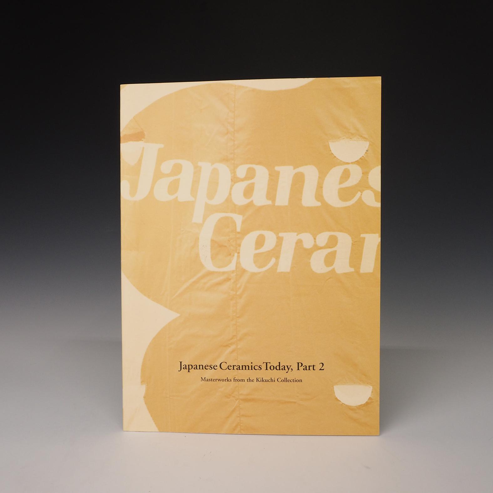 "Japanese Ceramics Today, Part 1: Masterworks from the Kikuchi Collection    Musee Tomo, 2003. 11 ¼""x 8 ¼"", 121 pp.The catalogue features color images of 100 pieces of contemporary works such as by Sueharu Fukami, Kyo Tsuji, Kimiaki Takeuchi, Shugo Takauchi, Tatsuzo Shimaoka, Kakiemon XIV Sakaida, Yasokichi Tokuda, Toshisada Wakao, Mineo Okabe, Koheiji Miura, Seimei Tsuji, Shinobu Kawase, etc. Forward by Seizo Hayashiya, director of the museum, and an essay by curator, Mari Hanazato, both in English and Japanese. Artists' biographies in Japanese."