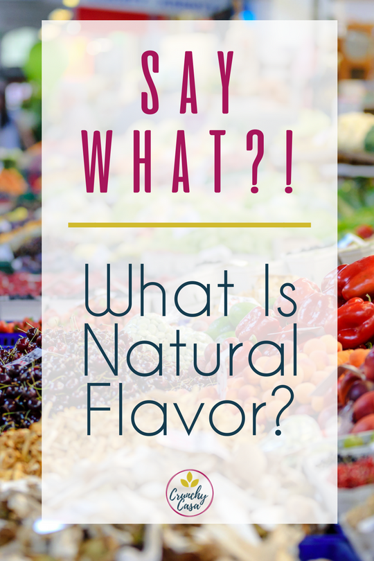 POST BANNER-SAY WHAT NATURAL FLAVORS.png