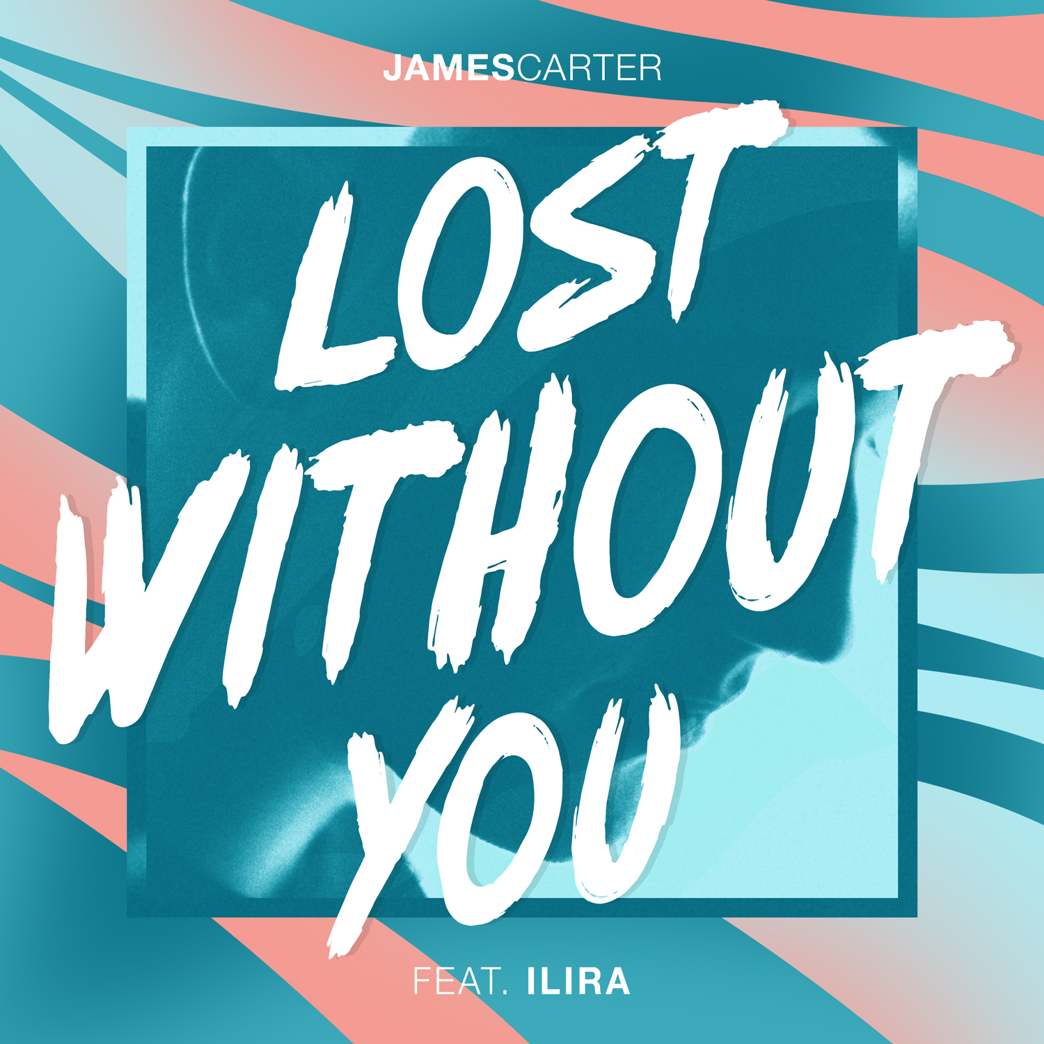 Artwork – James Carter - Lost Without You (feat. ILIRA).jpg