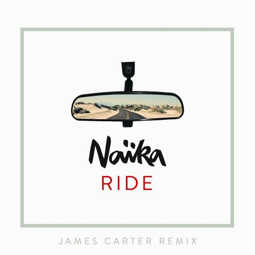 Naïka - Ride (James Carter Remix)