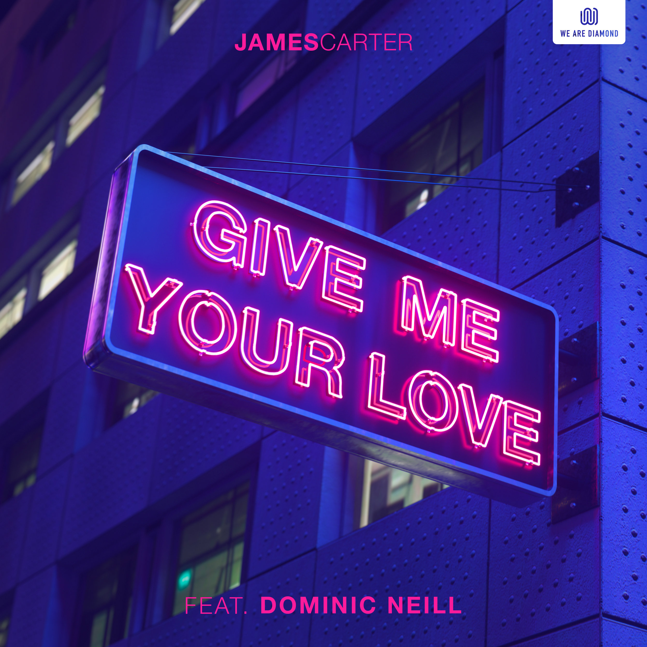 James Carter - Give Me Your Love (feat. Dominic Neill)