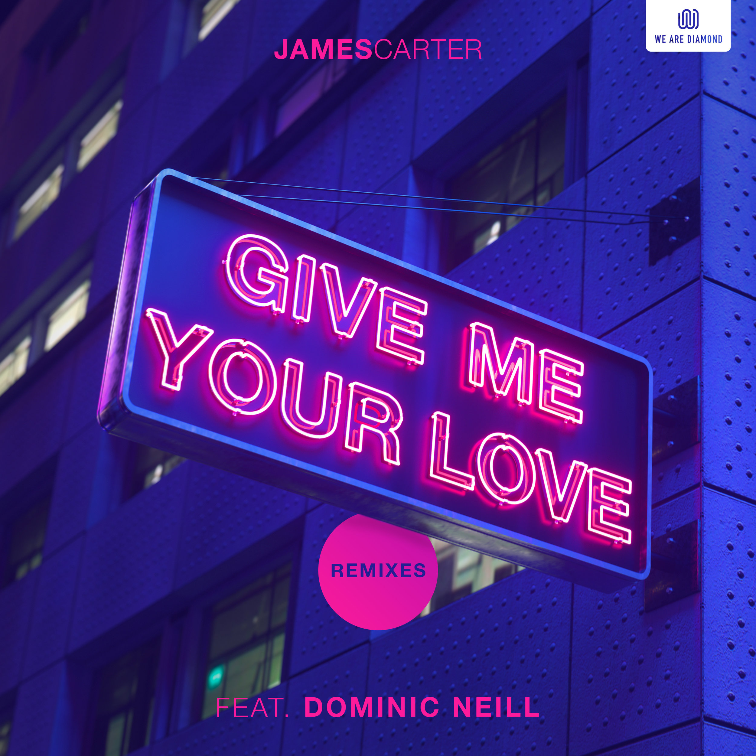 Give Me Your Love (feat. Dominic Neill) [Remixes]