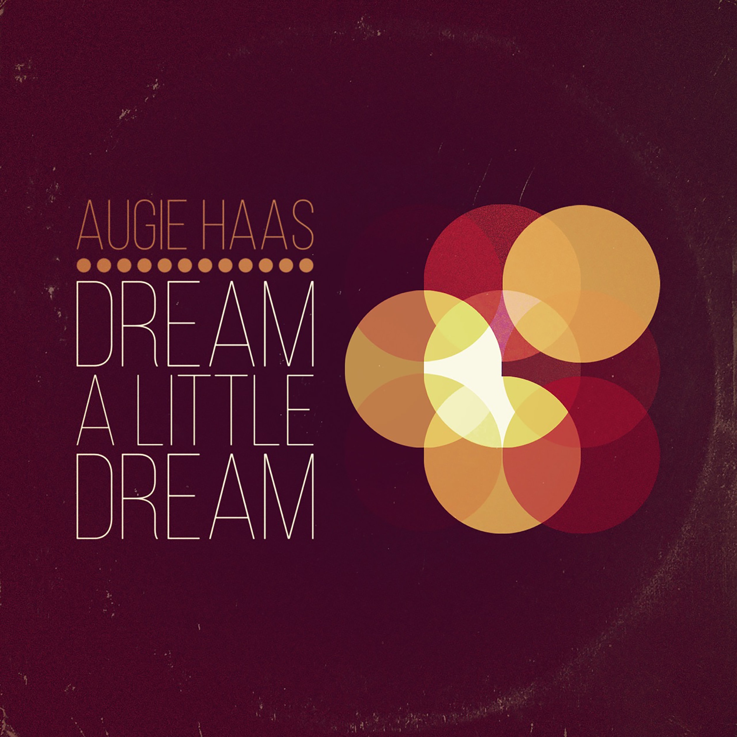 Augie Hass- Dream A Little Dream