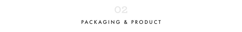 02_Packaging & product.jpg