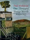 One Thousand Things Worth Knowing - Farrar, Straus and Giroux 2015Faber and Faber, 2015Purchase on AmazonMore about this title