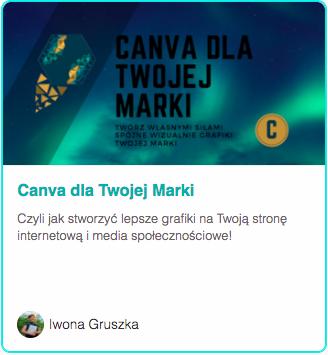 Kurs Canva dla Twojej Marki - naucz się Tworzyć piękne grafiki, które sprawią, że Twój biznes będzie wyglądał dobrze i profesjonalnie w sieci.