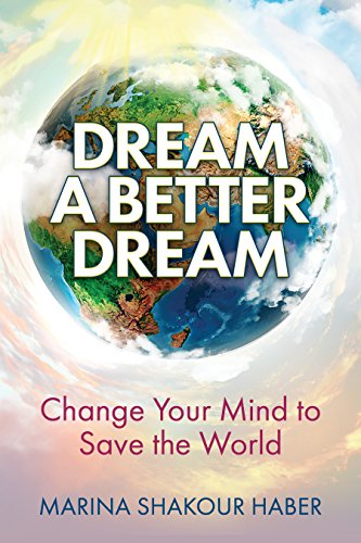 Dream a Better Dream Change Your Mind to Save the World.jpg