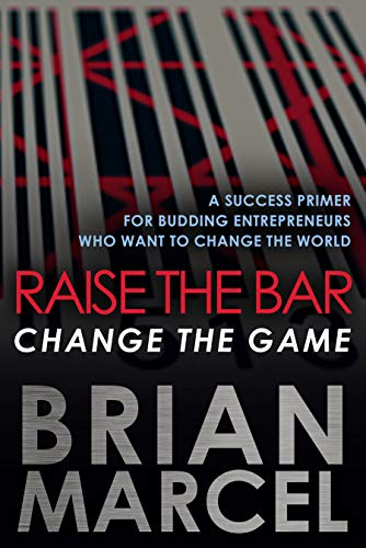 Brian Marcel, Riase the Bar, change the Game book.jpg