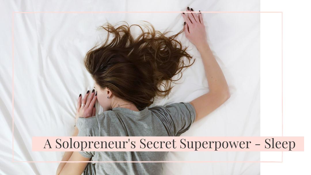 A-Solopreneurs-Secret-Superpower-Sleep.jpg