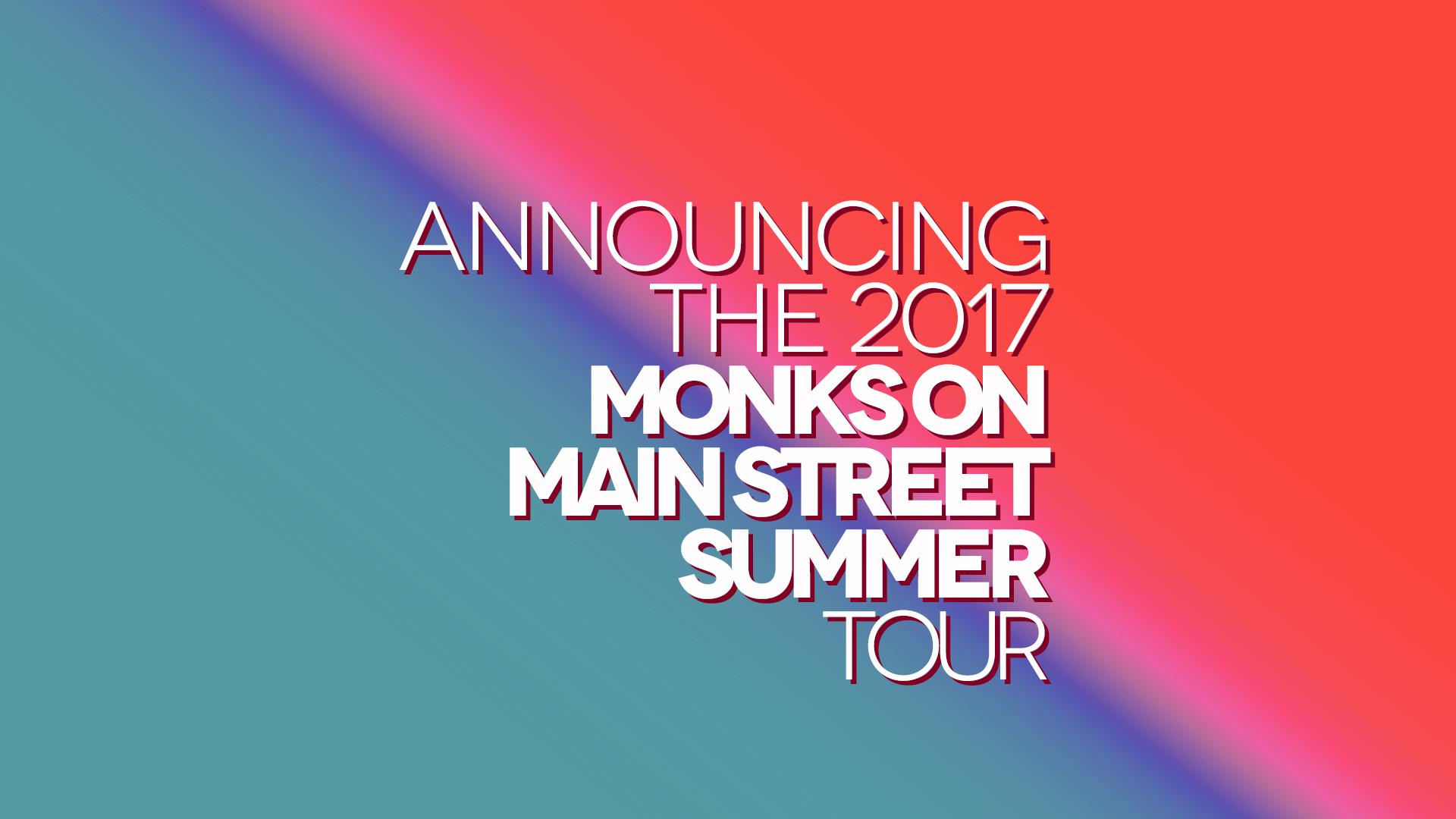 20170505-MonksOnMainStreetSummerTour.jpg