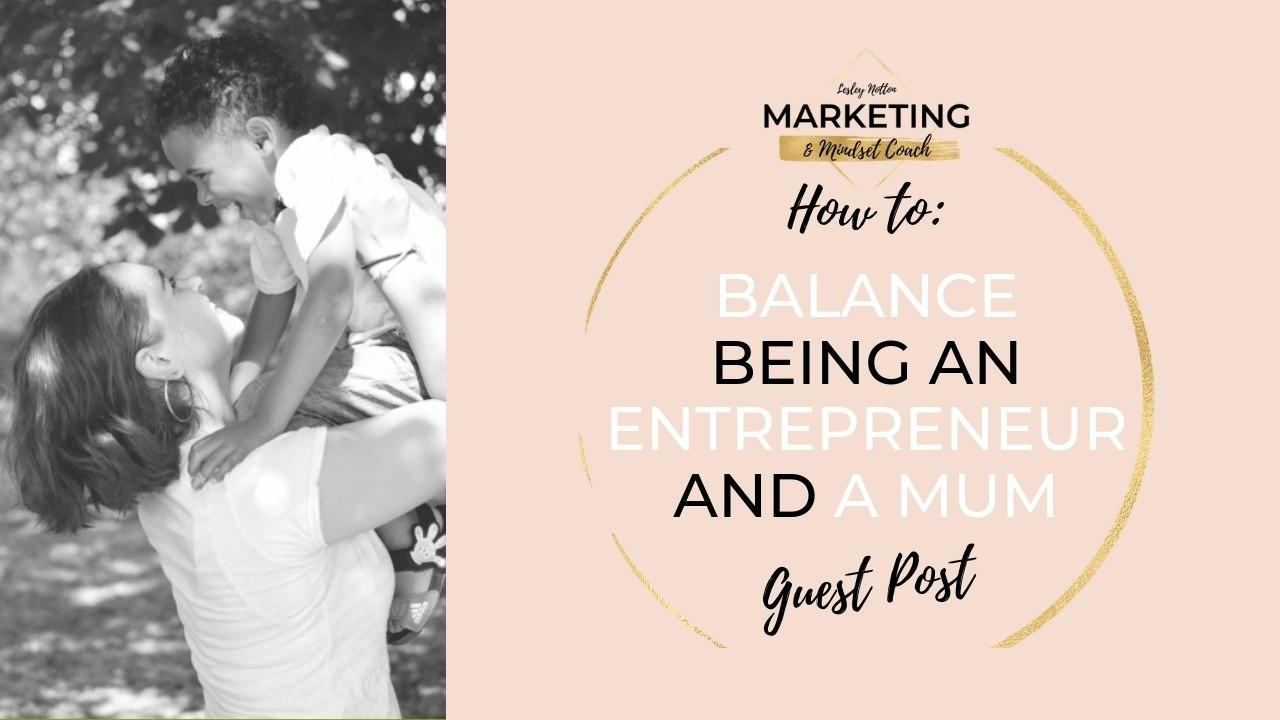 Guest blog - Marketing and Mindset Coach   When you're an entrepreneur, your time seems to be your most stretched resource. Find out how CEO Emily balances being an entrepreneur and a mum in this guest blog post for Marketing and Mindset Coach.