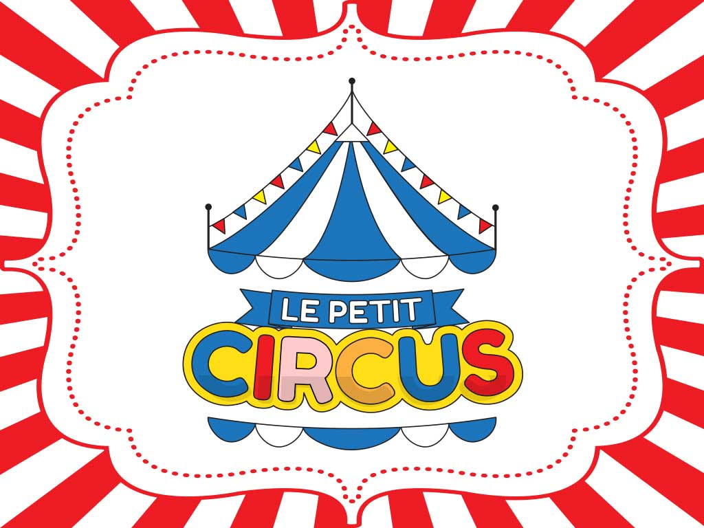 Le Petit Circus - CLICK HERE